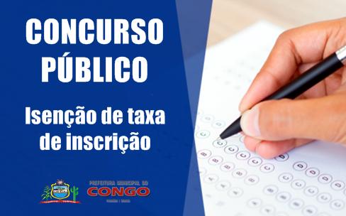 Isenção da taxa de inscrição para o concurso da Prefeitura do Congo pode ser requerida até o dia 15 de maio